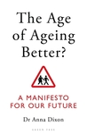 The Age of Ageing Better? - Anna Dixon (Paperback)
