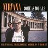 Nirvana - Rome As You Are: Live At The Castle Theatre. Rome Italy November (Vinyl)