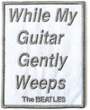 The Beatles - While My Guitar Gently Weeps Woven Patch