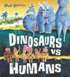 Dinosaurs VS Humans - Matt Robertson (Paperback)
