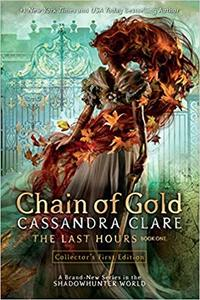 Chain of Gold: The Last Hours - Cassandra Clare (Trade Paperback) - Cover