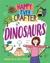 Happy Ever Crafter: Dinosaurs - Annalees Lim (Paperback)