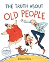 Truth About Old People - Elina Ellis (Paperback)