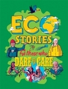 Eco Stories For Those That Dare To Care - Ben Hubbard (Hardback)