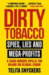 Dirty Tobacco: - Telita Snyckers (Paperback)