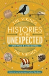 Histories of the Unexpected: the Vikings - Dr Sam Willis (Hardcover)