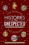 Histories of the Unexpected: the Romans - Dr Sam Willis (Hardcover)