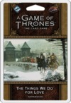 A Game of Thrones: The Card Game (Second Edition) - The Things We Do for Love Expansion (Card Game)