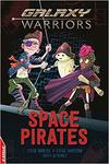 Edge: Galaxy Warriors: Space Pirates - Steve Barlow (Hardcover)