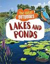 Great Outdoors: Lakes and Ponds - Lisa Regan (Hardcover)
