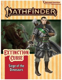 Pathfinder (Second Edition) Adventure Path - Extinction Curse 4/6 - Siege of the Dinosaurs (Role Playing Game) - Cover