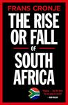 The Rise or Fall of South Africa - Frans Cronje (Paperback)
