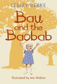 Bau And The Baobab - Lesley Beake (Paperback) - Cover