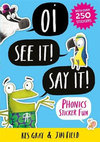 Oi! See It, Say It! - Kes Gray (Paperback)
