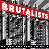 Brutalists - We Are Not Here to Help (Vinyl)