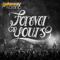 Gateway Worship - Forever Yours (CD + DVD)