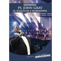 Ps. John Gray - In Search of a Worshipper (DVD)