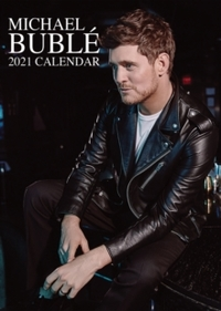 Michael Buble - Unofficial 2021 Calendar - Cover