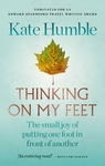 Thinking On My Feet - Kate Humble (Paperback)