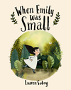 When Emily Was Small - Lauren Soloy (Hardcover)