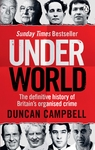 Underworld: The Definitive History of Britain's Organised Crime - Duncan Campbell (Paperback)