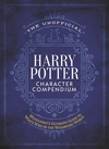 The Unofficial Harry Potter Character Compendium - The Editors of Mugglenet (Hardcover)