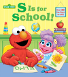 Sesame Street: S Is For School! - Andrea Posner-Sanchez (Board Book)