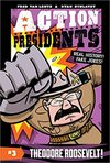 Action Presidents: Theodore Roosevelt! - Fred Van Lente (Hardcover)