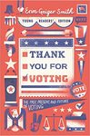 Thank You for Voting: The Past, Present, And Future Of Voting - Erin Geiger Smith (Hardcover)