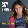 Sky's The Limit - Sky Brown Inc (Hardcover)