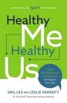 Healthy Me, Healthy Us: Your Relationships Are Only as Strong as You Are - Les Parrott (Hardcover)