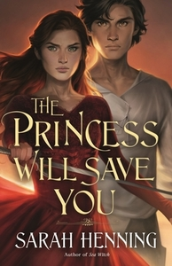 The Princess Will Save You - Sarah Henning (Hardcover) - Cover