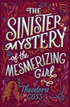 The Sinister Mystery Of The Mesmerizing Girl - Theodora Goss (Paperback)