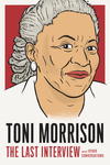Toni Morrison: The Last Interview And Other Conversations - Melville House (Paperback)