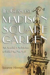 The Grandest Madison Square Garden - Suzanne Hinman (Paperback)