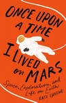 Once Upon A Time I Lived On Mars - Kate Greene (Hardcover)