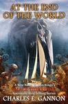 At the End Of The World: Black Tide Rising - Charles E. Gannon (Hardcover)