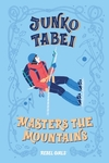 Junko Tabei Masters the Mountains - Rebel Girls (Hardcover)