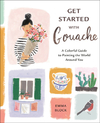 Get Started with Gouache: A Colorful Guide to Painting the World Around You - Emma Block (Paperback)