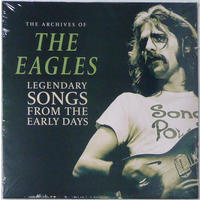 Eagles - Archives of: Legendary Songs From the Early Days (Vinyl)