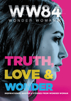 Wonder Woman 1984: Truth, Love & Wonder: Inspirational Quotes & Stories from Wonder Woman - Alexandra West (Paperback)