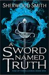A Sword Named Truth - Sherwood Smith (Paperback)