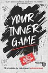 Your Inner Game - Matt Brown (Paperback)