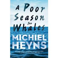 A Poor Season For Whales - Michiel Heyns (Paperback)