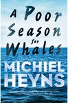 A Poor Season For Whales - Michiel Heyns (Trade Paperback)
