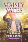 The Hero Of Hope Springs - Maisey Yates (Paperback)