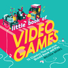 Little Book Of Video Games - Melissa Brinks (Hardcover)
