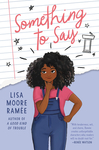 Something To Say - Lisa Moore Ramee (Hardcover)