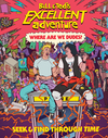 Bill & Ted's Excellent Adventure: Where Are We, Dudes? - Charles Waters (Hardcover)