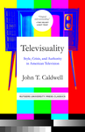 Televisuality: Style, Crisis, and Authority in American Television - John T. Caldwell (Paperback)